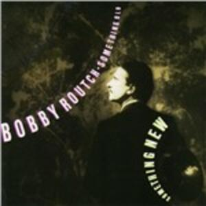 Something Old Something New - CD Audio di Bobby Routch
