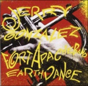 CD Earthdance Fort Apache Band , Jerry Gonzalez
