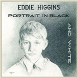 CD Portrait in Black And White di Eddie Higgins