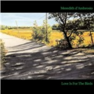 CD Love Is for the Birds di Meredith D'Ambrosio