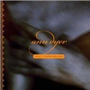 When I Close My Eyes - CD Audio di Ann Dyer