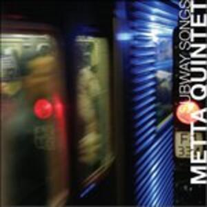 Subway Songs - CD Audio di Metta Quintet