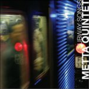 CD Subway Songs di Metta Quintet