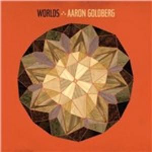 CD Worlds di Aaron Goldberg