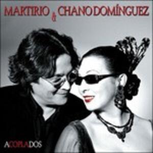 Acoplados - CD Audio di Chano Dominguez,Martirio