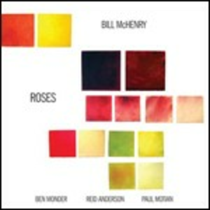 CD Roses di Bill McHenry