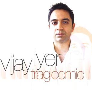 Tragicomic - CD Audio di Vijay Iyer