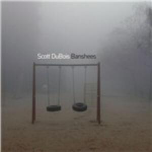 Banshees - CD Audio di Scott DuBois