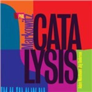 CD Catalysis di Phil Markowitz