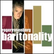 Baritonality - CD Audio di Roger Rosenberg