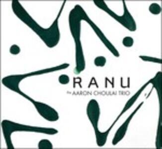 Ranu - CD Audio di Aaron Choulai