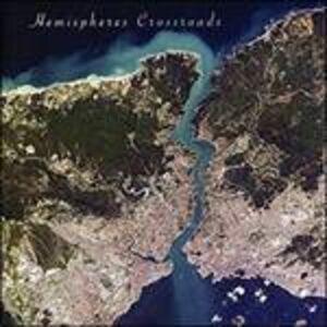 CD Crossroads di Hemispheres