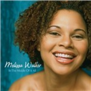 CD In Middle of it All di Melissa Walker