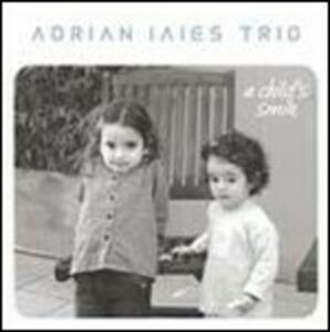A Child's Smile - CD Audio di Adrian Iaies