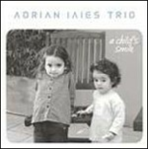 CD A Child's Smile di Adrian Iaies (Trio)
