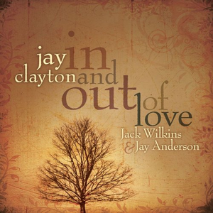 CD In and Out of Love di Jay Clayton