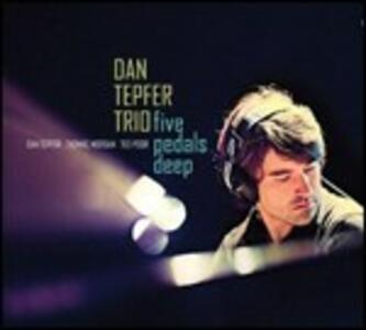 Five Pedals Deep - CD Audio di Dan Tepfer