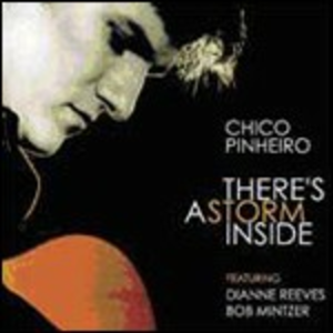 CD There's a Storm Inside di Chico Pinheiro