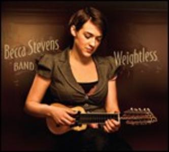 CD Weightless di Becca Stevens (Band)