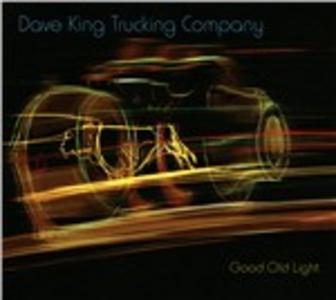 CD Good Old Light di Dave King (Trucking Company)