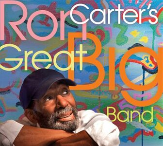 Foto Cover di Ron Carter-s Great Big Band, CD di Ron Carter's Great Big Band, prodotto da Sunnyside