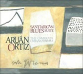 CD Santirican Blues Suite di Aruan Ortiz