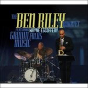 CD Grown Folks Music di Ben Riley