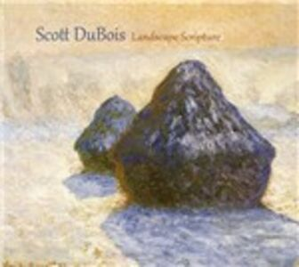Foto Cover di Landscape Scripture, CD di Scott DuBois, prodotto da Sunnyside