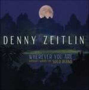 Wherever You Are - CD Audio di Denny Zeitlin