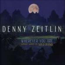 Wherever You Are - CD Audio di Denny Zeitlin