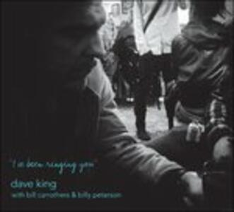 I've Been Ringing You - CD Audio di Dave King