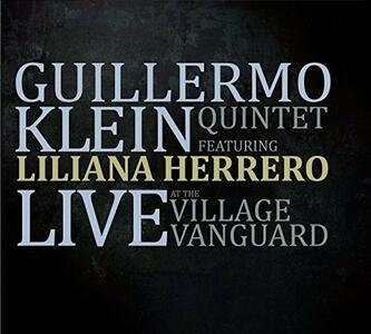 Live At The Village Vanguard - CD Audio di Guillermo Klein