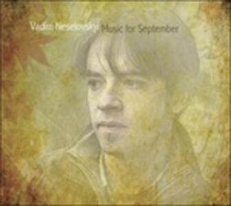 Music for September - CD Audio di Vadim Neselovskyi