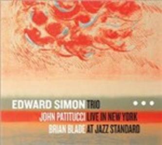 CD Trio Live in New York at Jazz Standard di Edward Simon