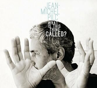 What Is This Thing Called? - CD Audio di Jean-Michel Pilc