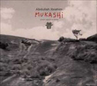 CD Mukashi di Abdullah Ibrahim