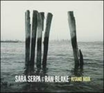 CD Kitano Noir Ran Blake , Sara Serpa