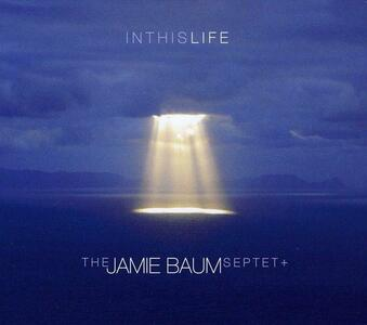 In This Life - CD Audio di Jamie Baum