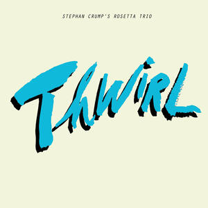 Thwirl - CD Audio di Stephan Crump