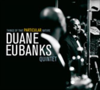 Things of That Particular Nature - CD Audio di Duane Eubanks