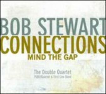 CD Connection. Mind the Gap di Bob Stewart