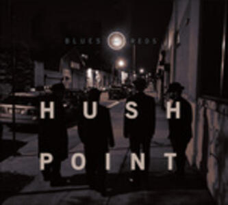 Blues and Reds - CD Audio di Hush Point
