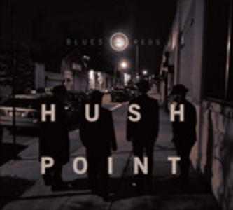 CD Blues and Reds di Hush Point