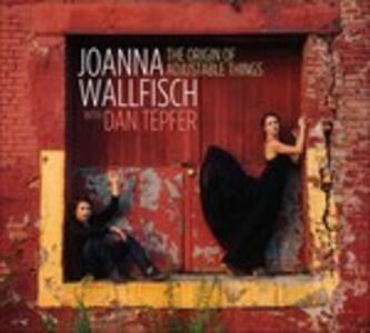 The Origin of Adjustable Things - CD Audio di Joanna Wallfisch