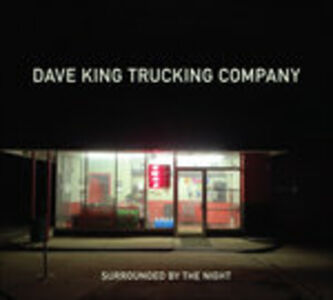 CD Surrounded by the Night di Dave King (Trucking Company)
