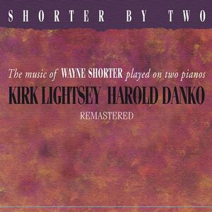 Shorter by Two - CD Audio di Harold Danko,Kirk Lightsey