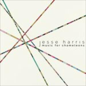 Music for Chameleons - CD Audio di Jesse Harris