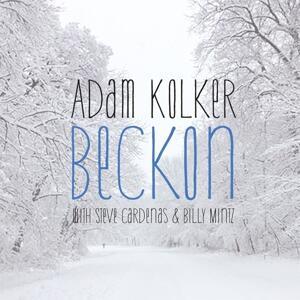 Beckon - CD Audio di Adam Kolker