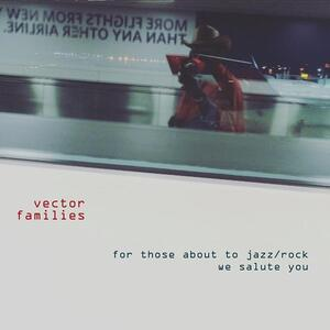 For Those About to Jazz. Rock We Salute - CD Audio di Vector Families