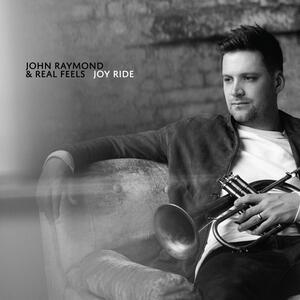 Joy Ride - CD Audio di John Raymond,Real Feels